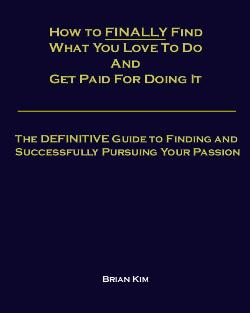 click here to learn more about how you can finally find what you love to do and get paid for doing it - Do What You Love How To Find What You Love To Do